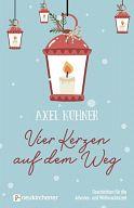 Vier Kerzen auf dem Weg, Axel Kühner