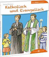 Den Kindern erklärt: Katholisch und Evangelisch