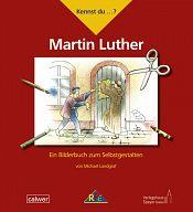 Kennst du....? Martin Luther