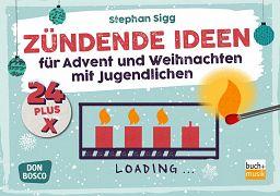 Zündende Ideen - für Advent und Weihnachten