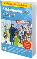 Stationenlernen Religion - Martin Luther
