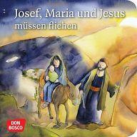 Mini-Bilderbuch - Josef Maria und Jesus müssen fliehen