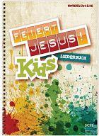 Feiert Jesus! Kids - Liederbuch