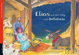 Adventskalender: Elias auf dem Weg nach Betlehem