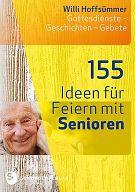 155 Ideen für Feiern mit Senioren