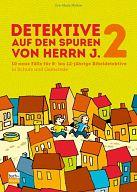 Detektive auf den Spuren von Herrn J. 2