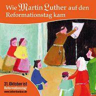 Wie Martin Luther auf den Reformationstag kam