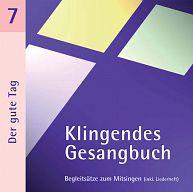 Klingendes Gesangbuch 7 - Der gute Tag