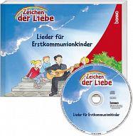 Zeichen der Liebe - Das Liederbuch für Erstkommunionkinder